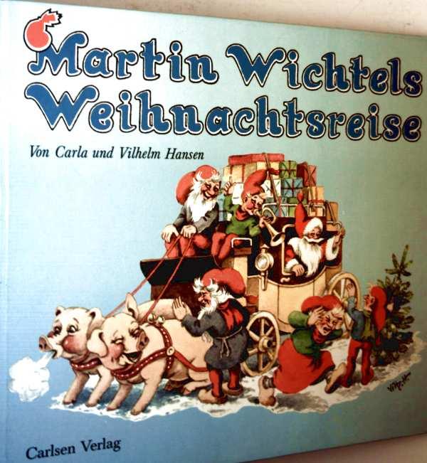 Martin Wichtels Weihnachtsreise (Bilderbuch)