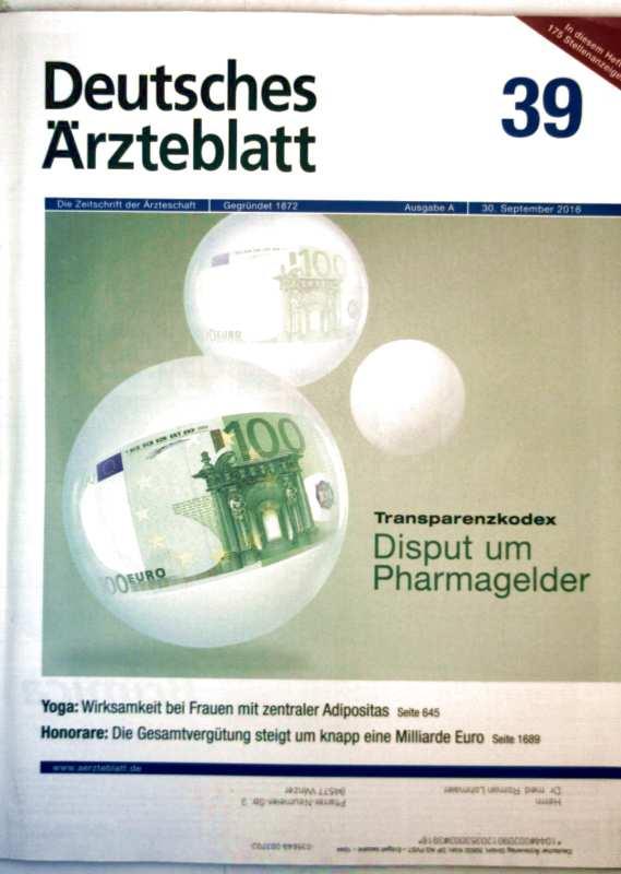 Deutsches Ärzteblatt Ausgabe A, September 2016 Nr. 39 - Transparenzkodex: Disput um Pharmagelder, Yoga Wirksamkeit bei Frauen mit zentraler Adipositas