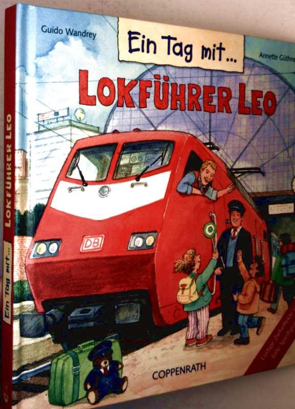 Guido Wandrey: Ein Tag mit Lokführer Leo (Pappband-Bilderbuch für die Kleinsten/Kindergartenalter)