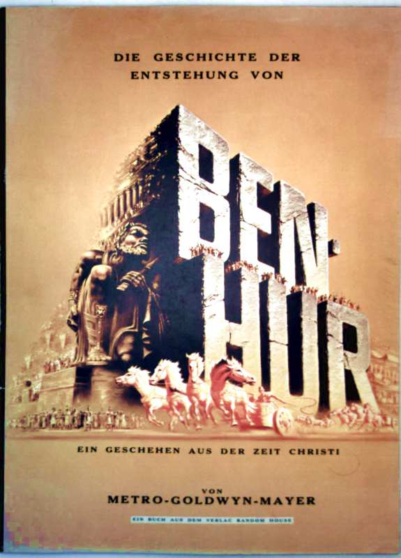Die Geschichte der Entstehung von Ben Hur - Ein Geschehen aus der Zeit Christi (Ein Ereignis der Filmgeschichte)