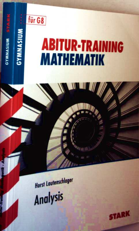 Abitur-Training Mathematik, Gymnasium für G8 - Analysis