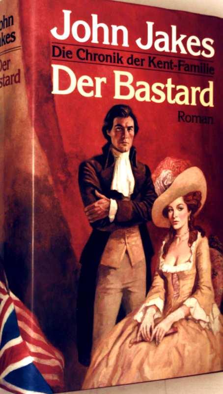 Der Bastard - Die Chronik der Kent-Familie