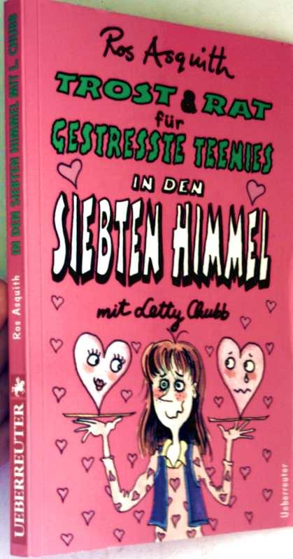Trost und Rat für gestresste Teenies - In den siebten Himmel mit Letty Chubb