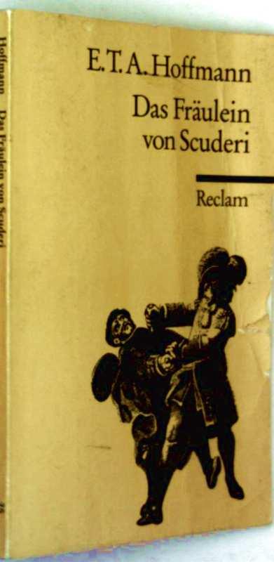 E.T.A. Hoffmann: Das Fräulein von Scuderi - Erzählung aus dem Zeitalter Ludwig des Vierzehnten