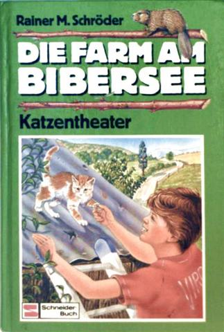 Die Farm am Bibersee - Bd. 2: Katzentheater [schwarzweiß illustriert]