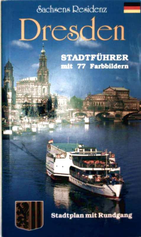 Wolfgang Kootz, Dietmar Berthold: Dresden Stadtführer, mit 77 Farbbildern. Stadtplan mit Rundgang
