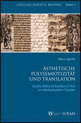 """Ästhetische Polysemiotizität und Translation: Glucks """"Orfeo ed Euridice"""" (1762) im interkulturellen Transfer (CROSSING SEMIOTIC BORDERS, Band 2)"""