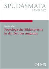 Poetologische Bildersprache in der Zeit des Augustus (SPUDASMATA, Band 182)