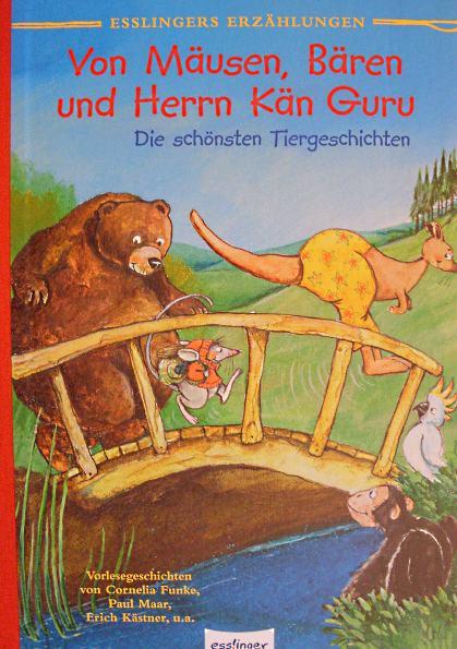 Lustige Geschichten für Kinder - Sauerhöfer, Ulrike und Sven Leberer: Von Mäusen, Bären und Herrn Kän Guru. Die schönsten Tiergeschichten
