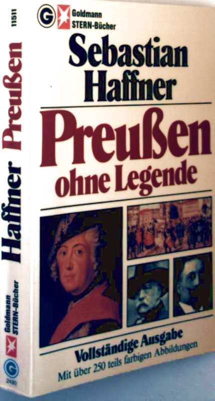 Sabastian Haffner: Preußen ohne Legende - vollständige Ausgabe mit 250 teils farbigen Abbildungen (Goldmann Stern-Bücher)