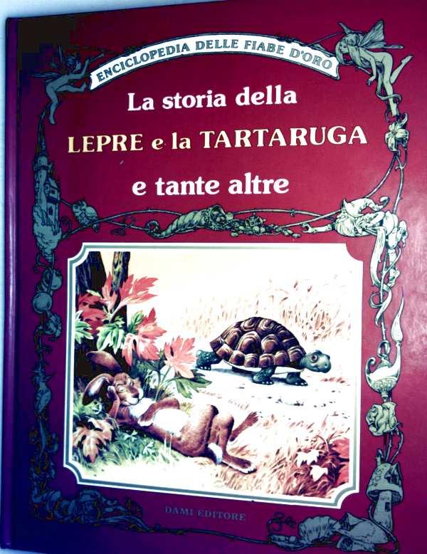 La Fontaine: Lepre e la Tartaruga a tante altre. Enciclopadia delle fiabe d'Oro