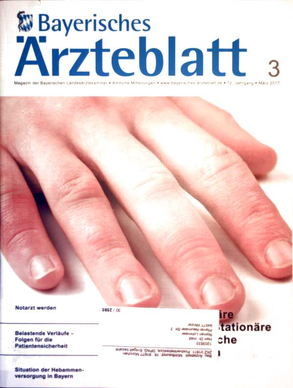 Bayerisches Ärzteblatt 2017, März Nr. 03 - Notarzt werden, belastende Verläufe: Folgen für die Patientensicherheit, Situation der Hebammenversorgung in Bayern