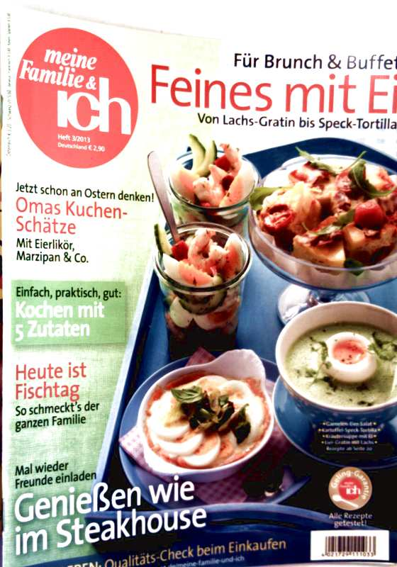 meine Familie + ich, 2013, Heft 03 - Feines mit Ei, Osterkuchen mit Eierlikör Marzipan und Co, heute ist Fischtag, genießen wie im Steakhouse