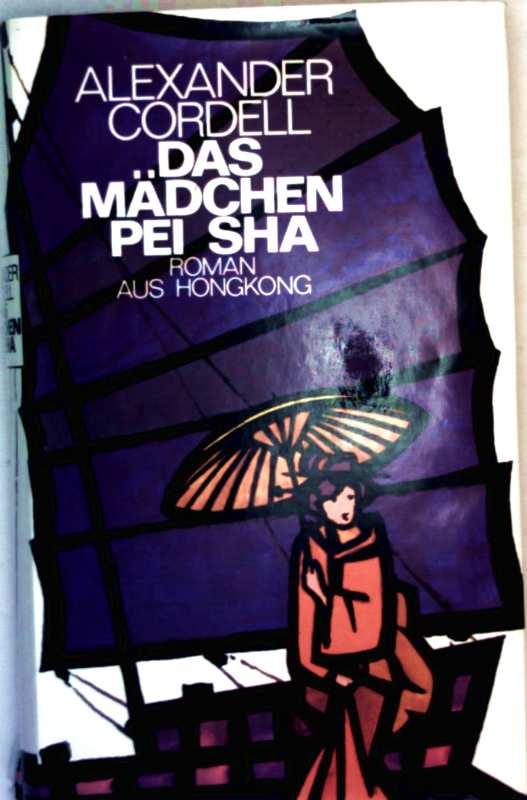 Das Mädchen Pei Sha. Roman aus Hongkong