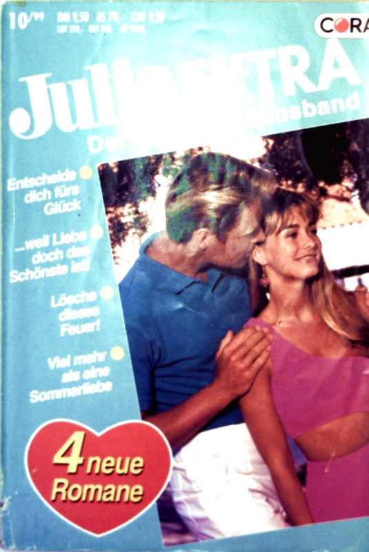 Julia extra - der große Urlaubsband Nr. 165. entscheide dich fürs Glück, weil Liebe doch das Schönste ist, lösche dieses Feuer, viel mehr als eine Sommerliebe