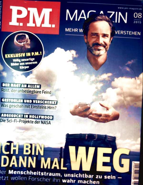P.M. Magazin 2015 Nr.08, August - ich bin dann mal weg. Der Menschheitstraum unsichtbar zu sein - jetzt wollen Forscher in wahr machen