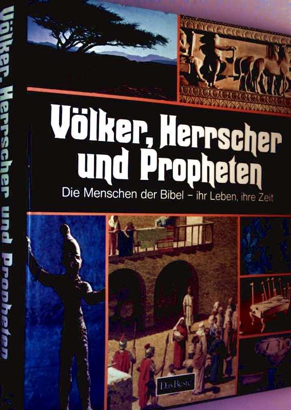 Das Beste Verlag (Hrg.): Völker, Herrscher und Propheten - Die Menschen der Bibel - Ihr Leben, ihre Zeit