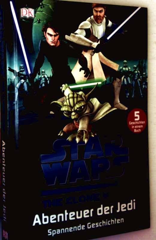 Star Wars, The Clone Wars -  Abenteuer der Jedi: Spannende Geschichten (5 Geschichten in einem Buch - farbig illustriert)
