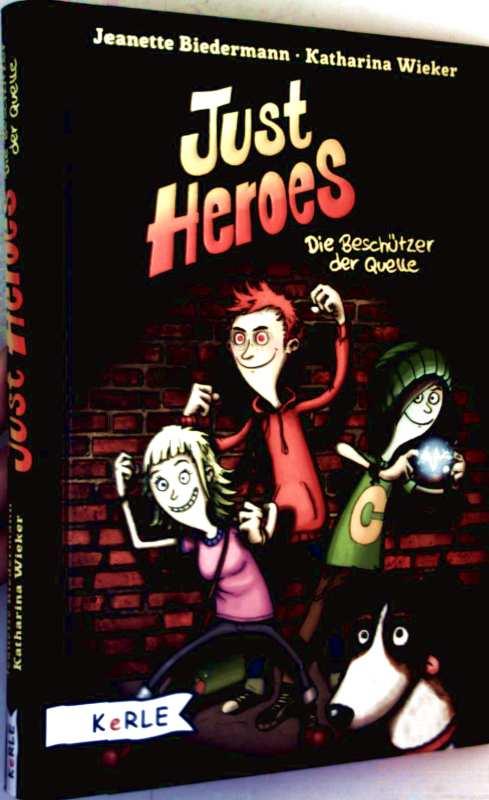 Just Heroes - Die Beschützer der Quelle (schwarzweiß illustriert)