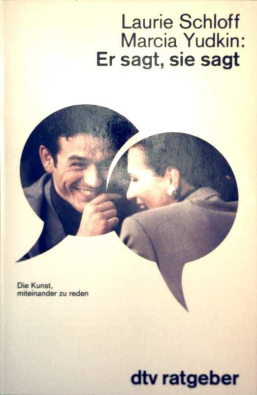 Laurie Schloff, Marcia Yudkin: Er sagt, sie sagt. Die Kunst, miteinander zu reden