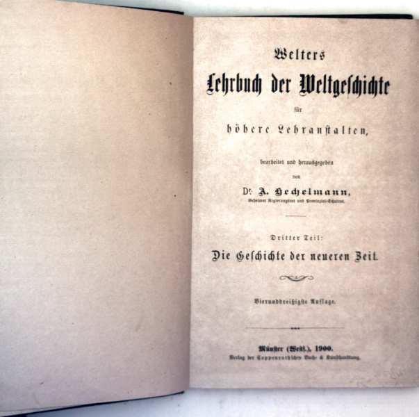 Welters Lehrbuch der Weltgeschichte für höhere Lehranstalten - Dritter Teil: die Geschichte der neueren Zeit