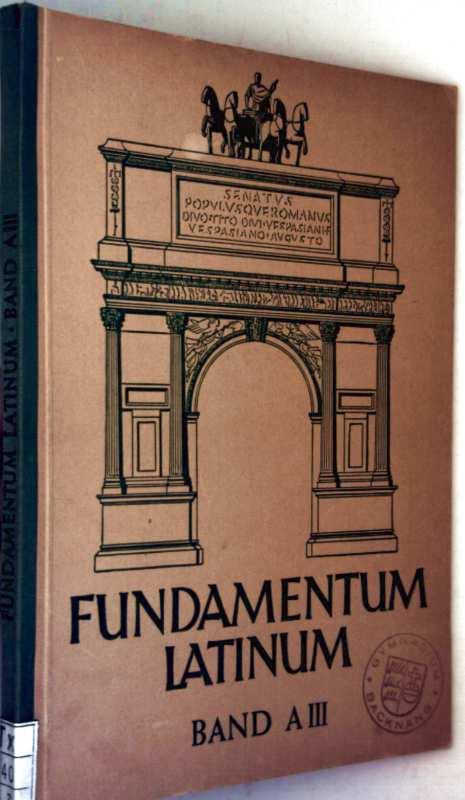 Fundamentum Latinum - Ausgabe für Schulen mit Latein als erster Fremdsprache, Band A III: Quarta und Tertia (Fundamentum Latinum - Lateinisches Unterrichtswerk für höhere Schulen)