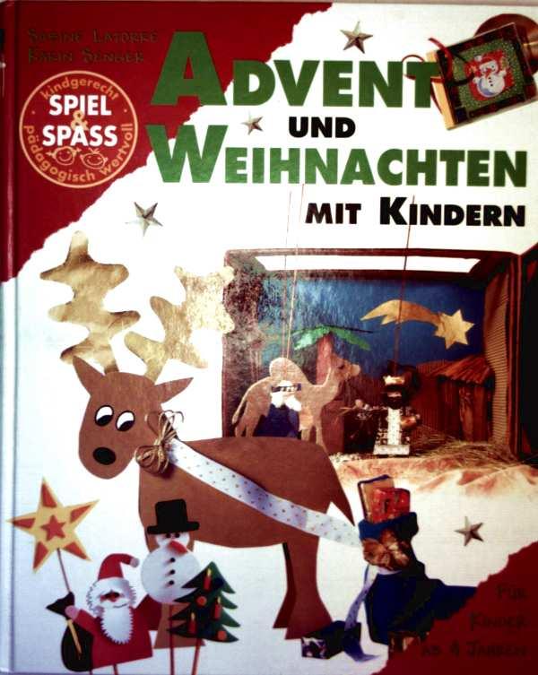 Advent und Weihnachten mit Kindern. Basteln, Spielen, backen, singen (mit Vorlagebogen)