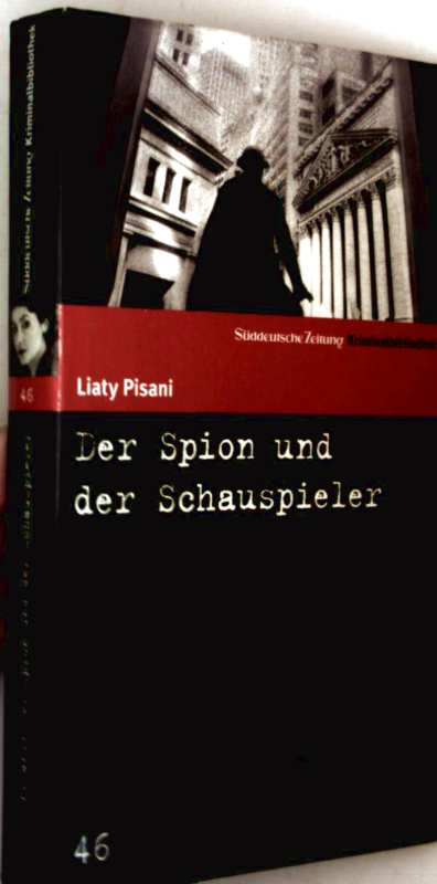 Der Spion und der Schauspieler - Schweigen ist Silber (Kriminalbibliothek)