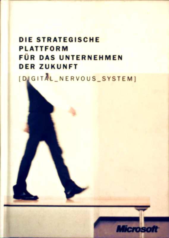 Die strategische Plattform für das Unternehmen der Zukunft: Digital Nervous System