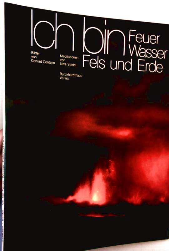 Uwe Seidel: Ich bin Feuer, Wasser und Erde - Meditationen