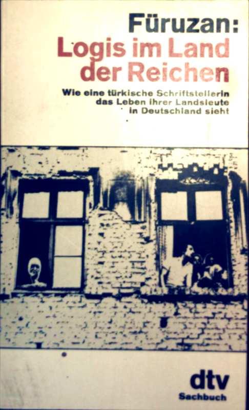 Logis im Land der Reichen. Wie eine türkische Schriftstellerin das Leben ihrer Landsleute in Deutschland sieht