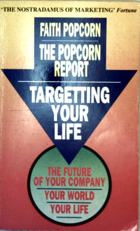 The Popcorn Report. Revolutionary Trend Prediction for Marketing in the 90s