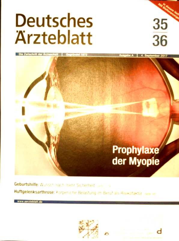 Prophylaxe der Myopie, Geburtshilfe, Hüftgelenksarthrose. Deutsches Ärzteblatt, Nr.35-36,  Ausgabe A, 04.SPT 2017