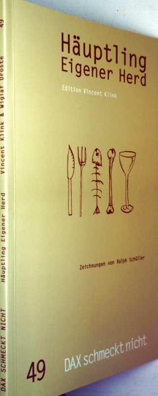 Ralph Schüller (Zeichner), Vincent Klink (Hrg.): Häuptling eigener Herd -  Bd. 49: DAX schmeckt nicht