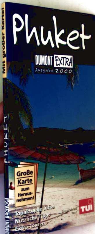 Phuket mit großer Karte zum Herausnehmen - Infos, nützliche Tißßs, Extra Touren (Dumont Extra)