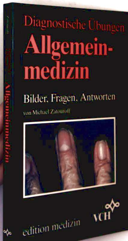 Allgemeinmedizin - Bilder, Fragen, Antworten (Diagnostische Übungen)