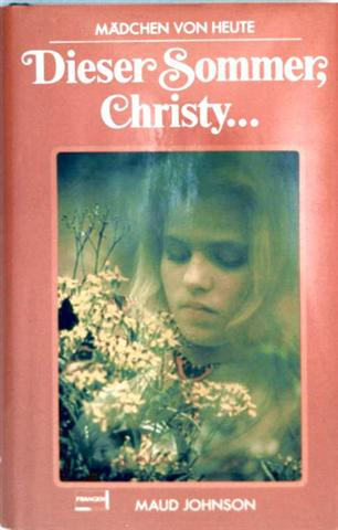Johnson, Maud: Dieser Sommer, Christy... (Mädchen von Heute)