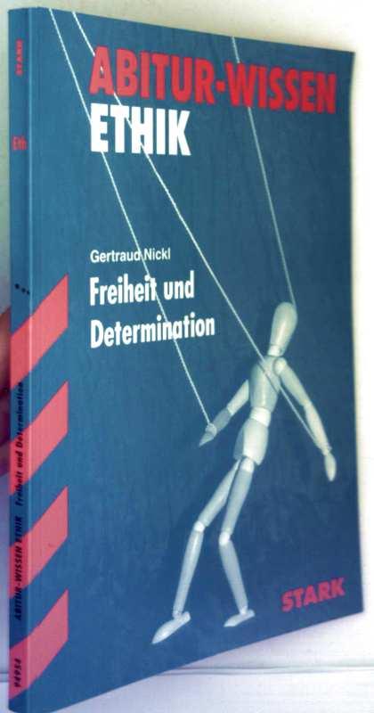 Abitur-Wissen Ethik - Freiheit und Determination