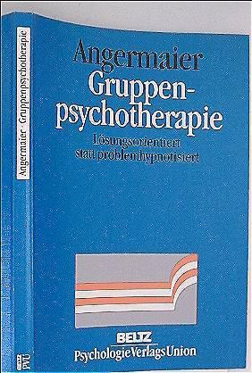 Gruppenpsychotherapie - Lösungsorientiert statt problemhypnotisiert