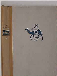 Wüste, Erzählungen und Tagebuchblätter aus dem Nahen Osten