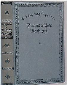 Dramatischer Nachlaß. Nach den Handschriften herausgegeben von Otto Rommel -  Bd. 7 (aus Anzenzgrubers sämtliche Werke kritisch durchgesehene Gesamtausgabe in 15 Bänden)
