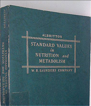 Standard Values in Nutrition and Metabolism: Being the Second Fascicle of a Handbook of Biological Data