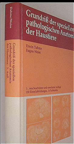 Erwin Dahme, Eugen Weiss: Grundriss der speziellen pathologischen Anatomie der Haustiere