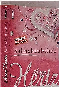Anne Hertz: Sahnehäubchen: Roman