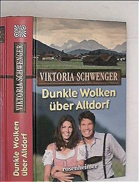 Dunkle Wolken über Altdorf (Moderne Heimatromane 13)