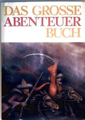Manfred Hoffmann Walter Lewerenz und  Peter Becker (Zeichner): Das große Abenteuerbuch [schwarzweiß illustriert]