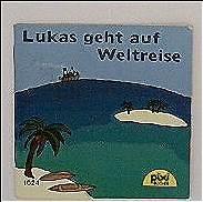 Siegrid Leberer (Zeichnerin) Henrike Gomber: Lukas geht auf Weltreise - Pixi-Serie 120, Nr.1024