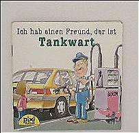 Susanne Schürmann; Ralf Butschkow (Zeichner): Ich hab einen Freund, der ist Tankwart -  PIXI-Serie 103, Nr. 870