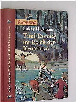 Timi Donner im Reich der Kentauren (Abraxas)