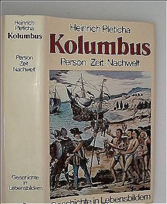 Kolumbus - Person, Zeit, Nachwelt (Geschichte in Lebensbildern)